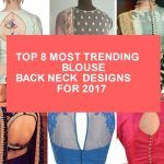 Top 8 Most Trending Blouse Back Neck Designs For 2017