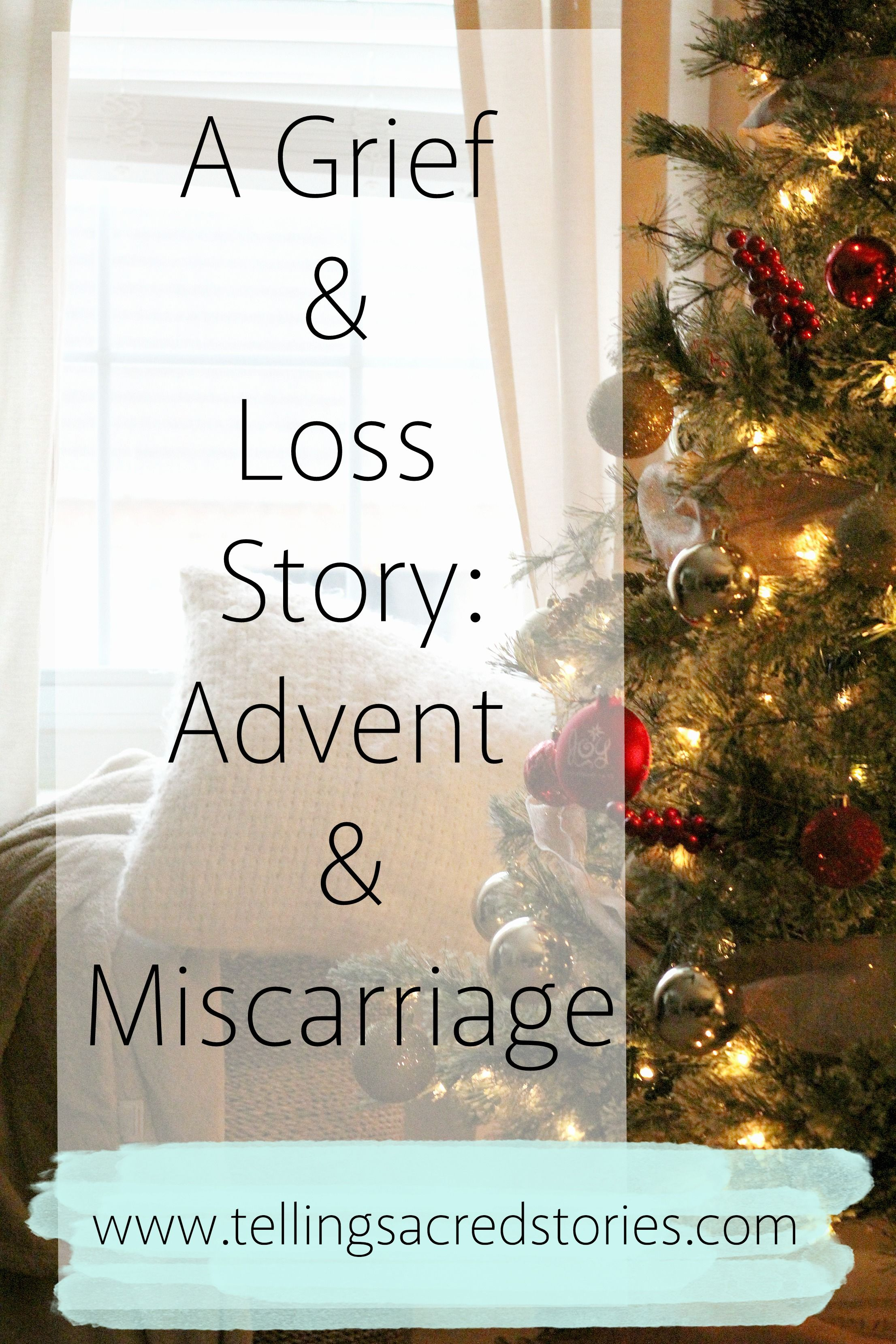 A Grief and Loss Story: Advent and Miscarriage A Story about the ...
