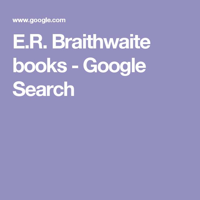 E.R. Braithwaite books - Google Search