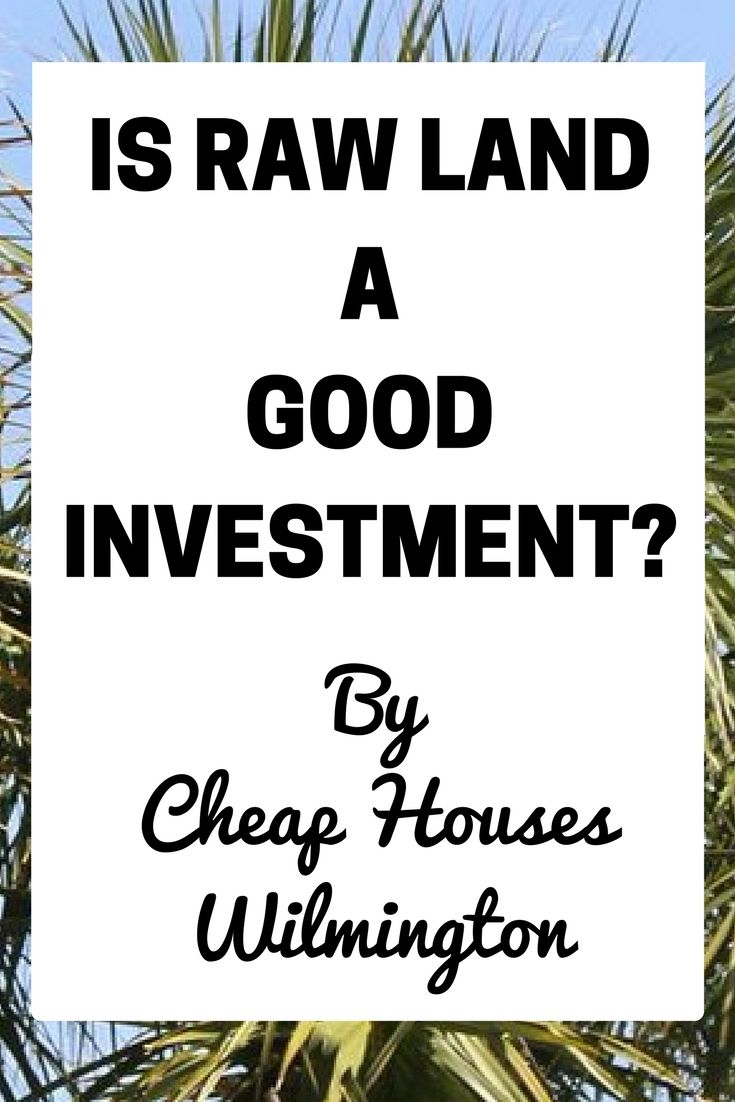 Raw & Vacant Land Investing | Is Raw Land A Good Investment