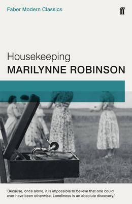 The 100 Best Novels No 92 Housekeeping By Marilynne Robinson