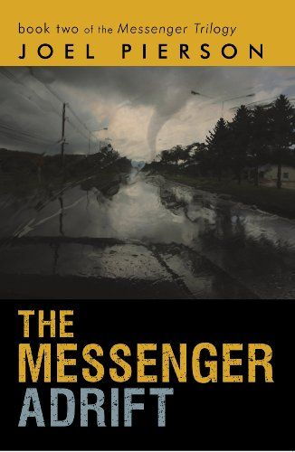 The Messenger Adrift Book Two Of Trilogy By Joel Pierson