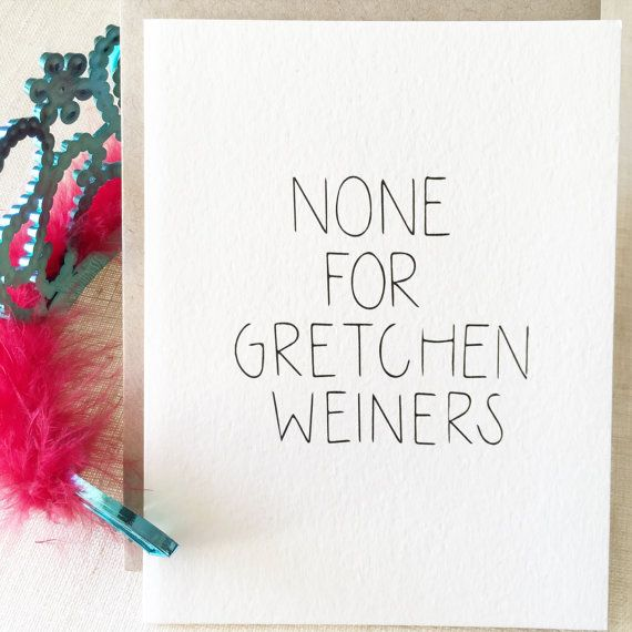 Christmas Card MEAN , Funny Christmas, Gretchen Weiners ...