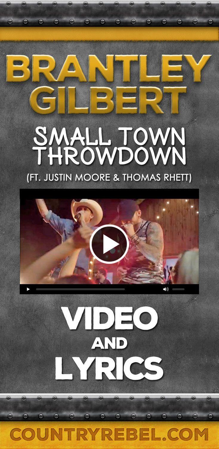 Brantley Gilbert Songs - Small Town Throwdown Lyrics and Country Music Video http://countryrebel.com/blogs/videos/15624391-brantley-gilbert-small-town-throwdown-ft-justin-moore-thomas-rhett-video