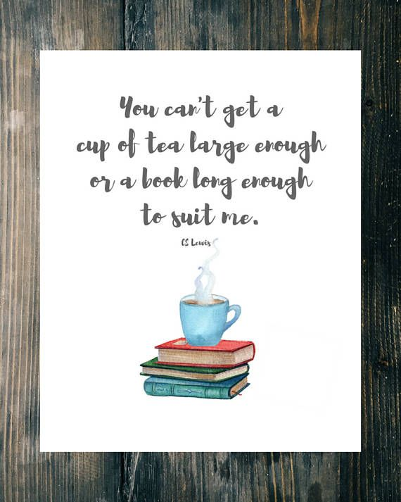Cs Lewis Quote Print You Can T Get A Cup Of Tea Large Enough Or A