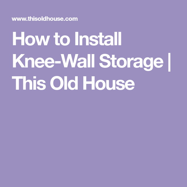 How To Install Knee Wall Storage Inserting Dressers