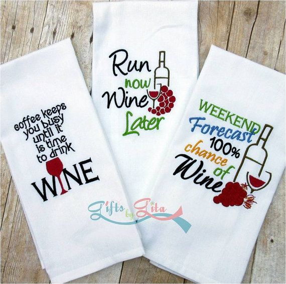 Embroidered Wine Saying Towels Humorous Towels Wine Lover S Gift