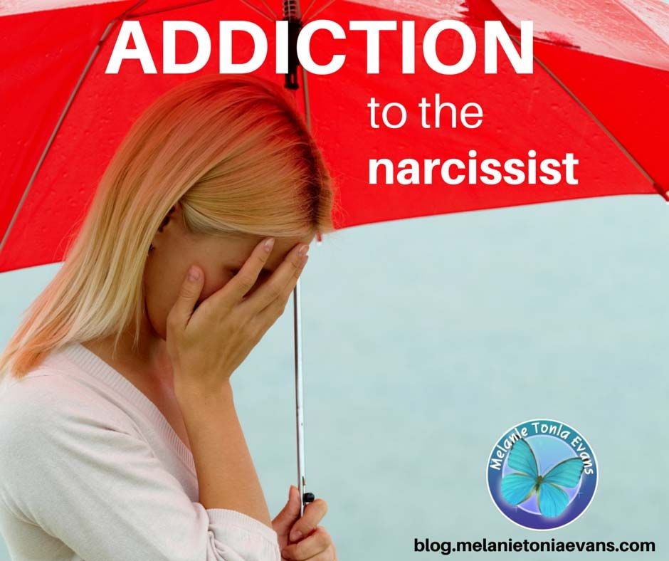 What It Means To Be Addicted To A Narcissist