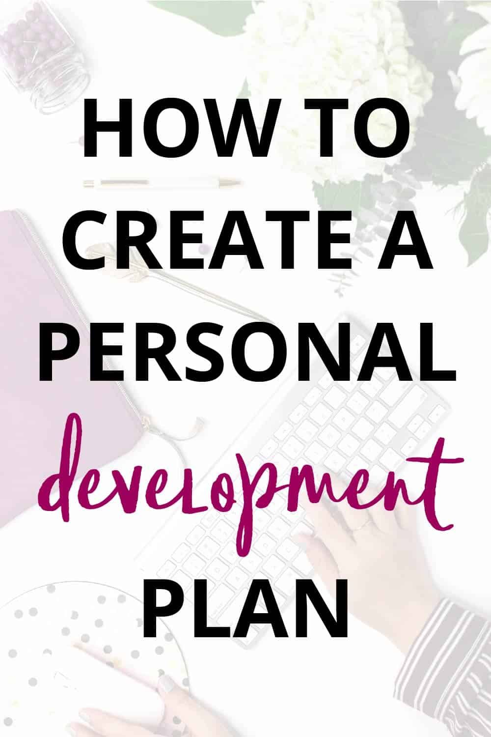 Personal development can be overwhelming when you first start out. Creating a personal growth plan can help you figure out where to focus your attention and awareness to reach your goals. In this post, I'm sharing how you can create a personal development plan to finally start reaching your goals! #personaldevelopment #selfimprovement #selfimprovementtips