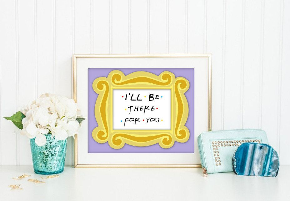 Friends tv show printable, I\'ll be there for you, Friends yellow ...