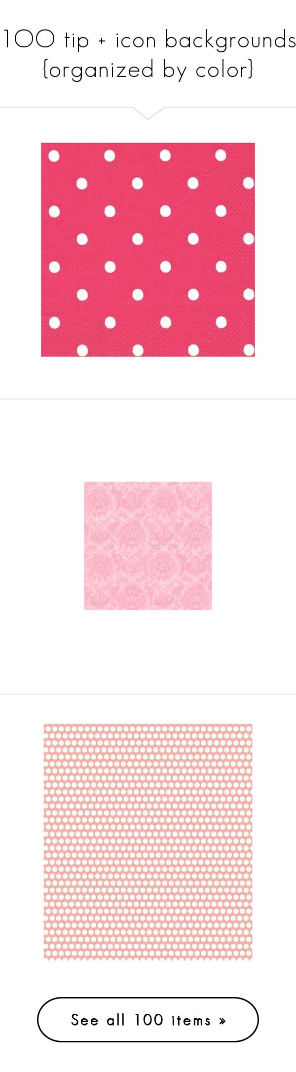 """1OO tip + icon backgrounds {organized by color}"" by fuuuuuuuuck-you ❤ liked on Polyvore featuring backgrounds, patterns, pink, - backgrounds, fillers, wallpaper, quotes, text, phrase and saying"