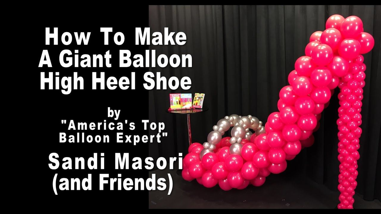 cf6b9b1e1f2ee Giant Balloon High Heel Shoe ~ Step by Step Tutorial - YouTube ...
