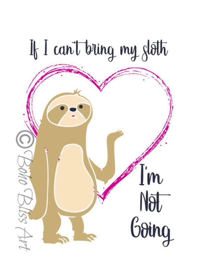 If I Can't Bring My Sloth I'm Not Going Quote Wall Art ...