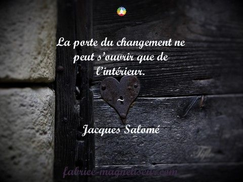 Citation de jacques salom la porte du changement ne for Le moi interieur