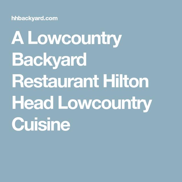 A Lowcountry Backyard Restaurant Hilton Head Lowcountry ...
