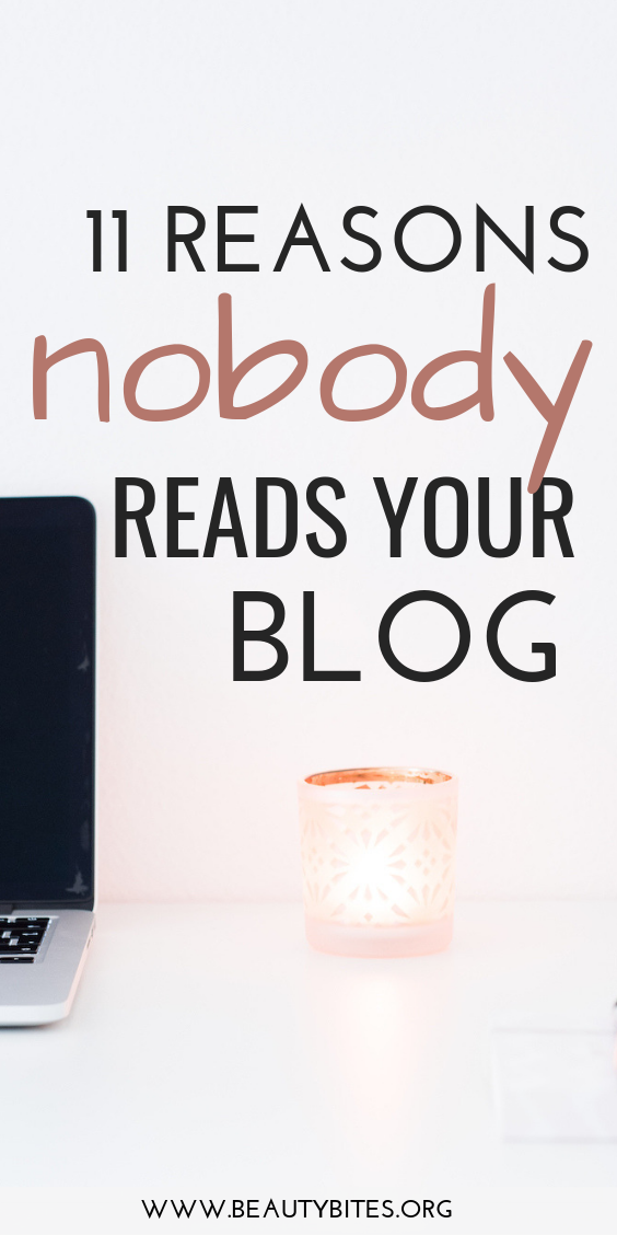 11 Reasons Nobody Visits Your Blog & How To Fix It - Beauty Bites