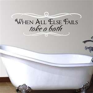 when all else fails take a bath vinyl wall art bathroom decal