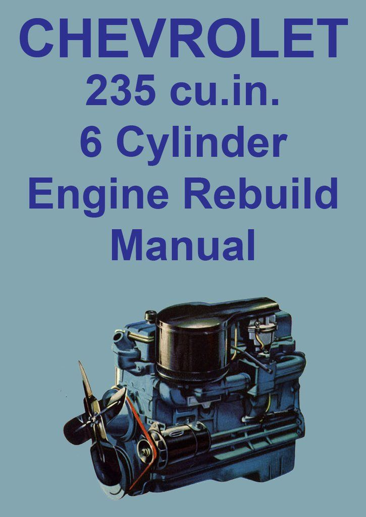chevrolet 235 cu in 6 cylinder engine overhaul manual manuals rh pinterest com chevrolet v8 engine overhaul manual pdf Overhaul Manuals Partner 750