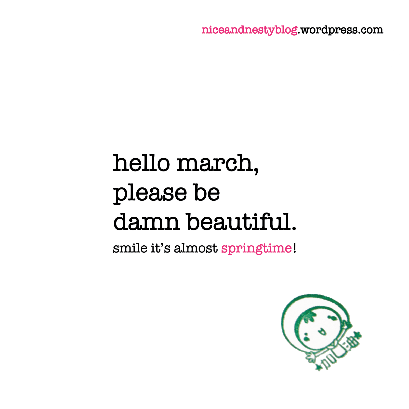 Hello March, Please Be Damn Beautiful.