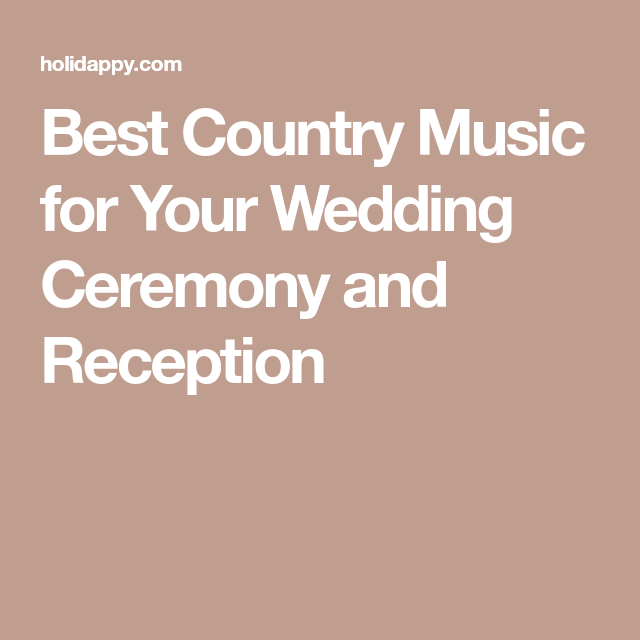 Best Country Music For Your Wedding Ceremony And Reception