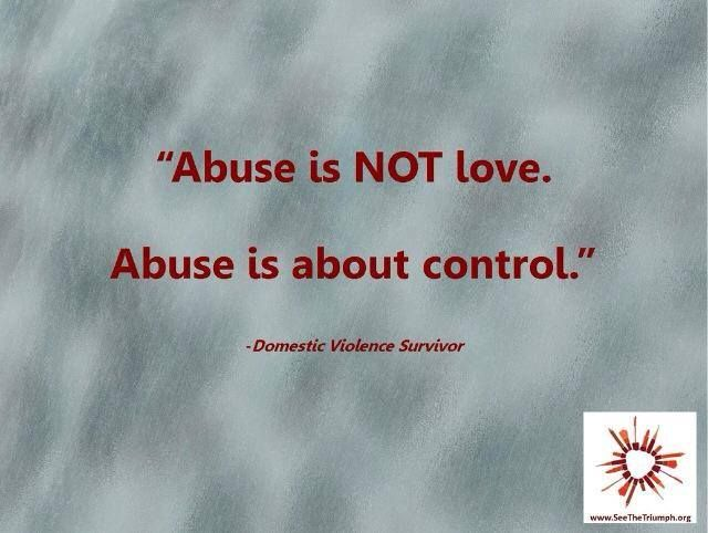 Love Is Not Abuse Quotes: Abuse Is NOT Love. Abuse Is About Control.