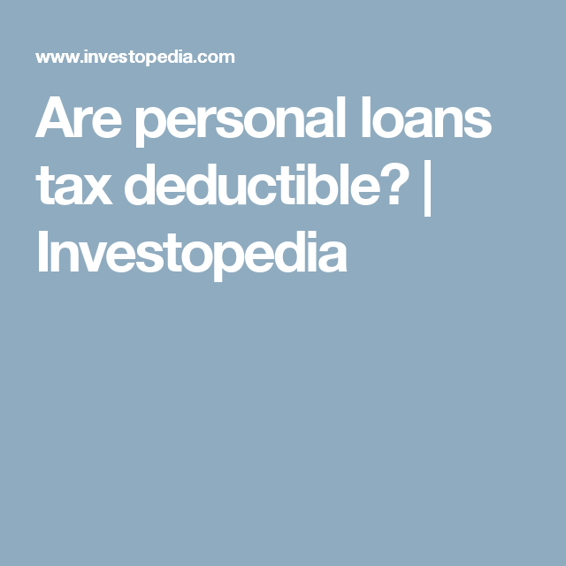 Are Personal Loans Tax Deductible Personal Loans Tax Deductions Loan