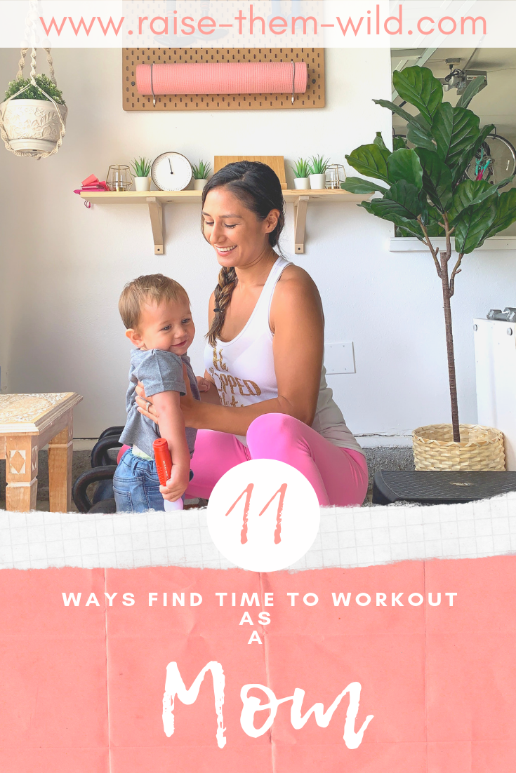 11 Ways To Find Time To Exercise As A Mom Blog New Baby Products Lose Baby Weight Baby Life