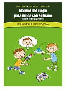 Manual Del Juego Para Ninos Con Autismo Psicopedagogia Pinterest