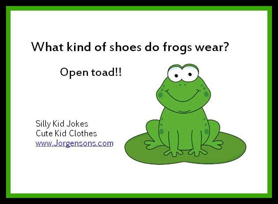 What Kind Of Shoes Does A Frog Wear Joke