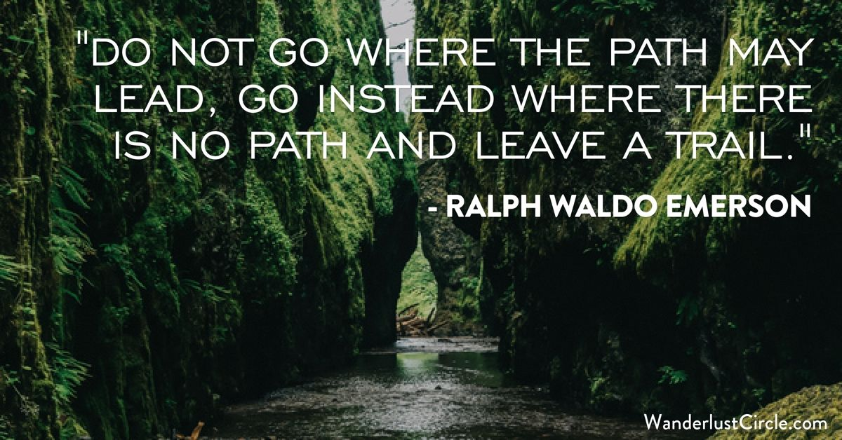 Best Travel Quotes Do Not Go Where The Path May Lead Go Instead