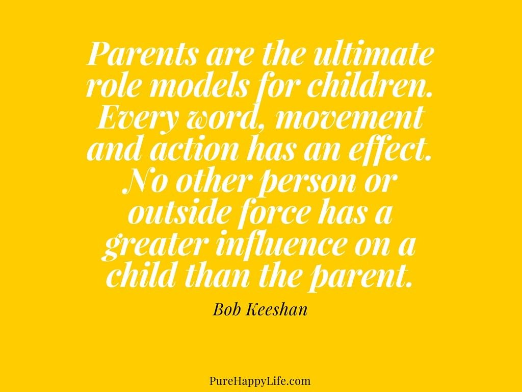 Children Quotes Parents Are The Ultimate Role Models Quotes
