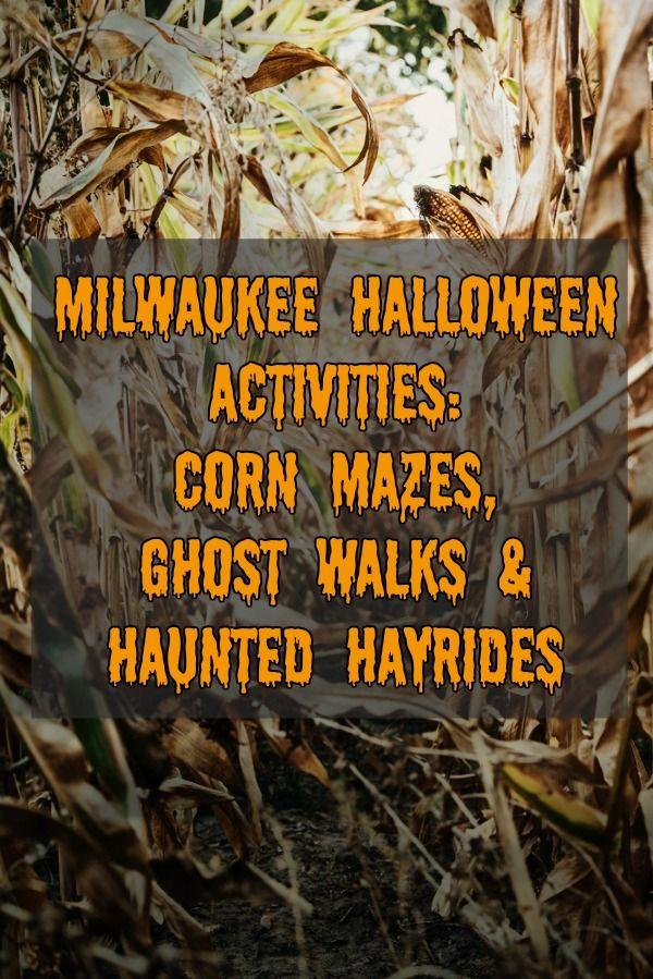 Milwaukee Halloween Activities Corn Mazes, Ghost Walks