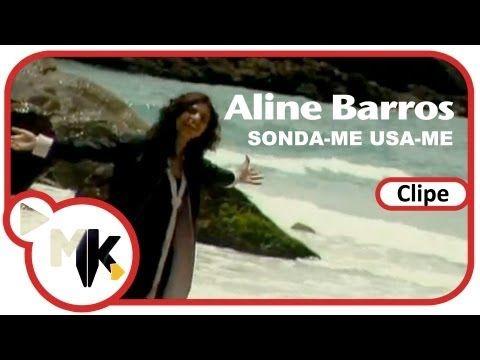 Aline Barros Sonda Me Usa Me Clipe Oficial Mk Music Youtube