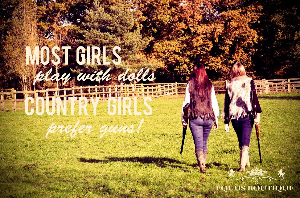Country Girl Quotes About Life: Most Girls Play With Dolls, Country Girls Prefer Guns