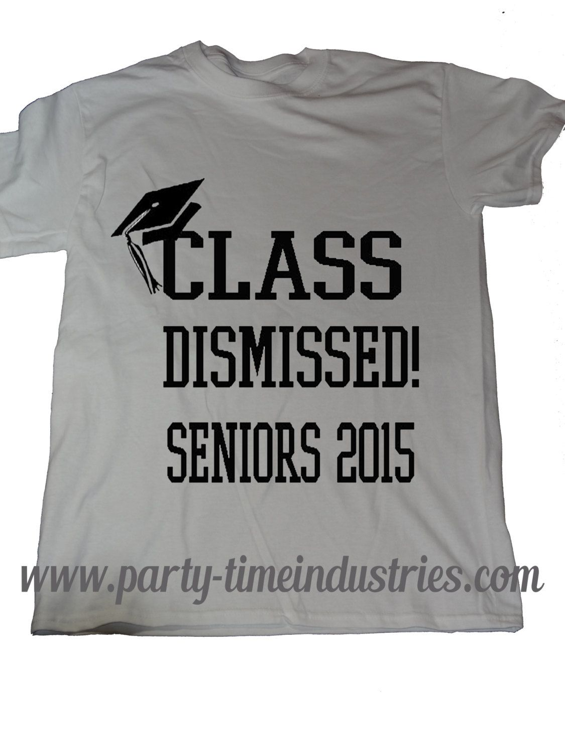 245ee03f3 Class Dismissed High School College Graduate Graduation T-Shirt by  PartyTimeIndustries on Etsy