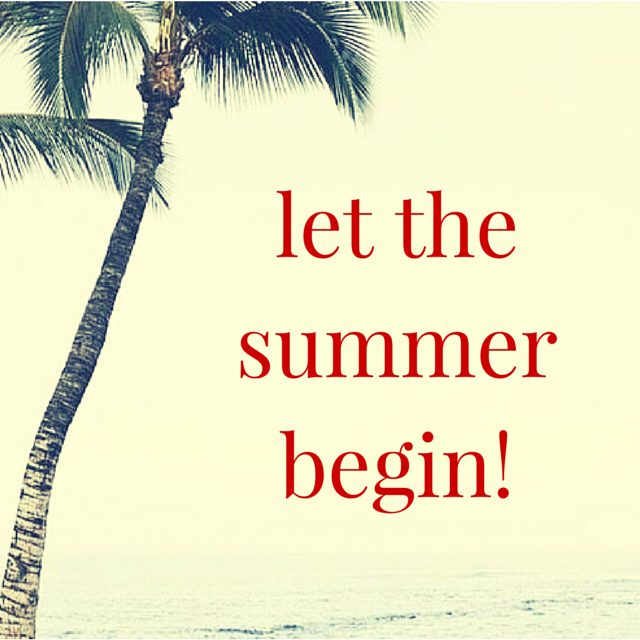 Let The Summer Begin Quotes Summer Quotes Beginning Quotes Summer Vacation Quotes