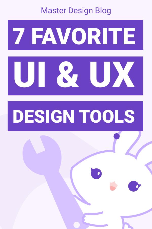 Our 7 Favorite UI and UX Design Tools | Master Design Blog