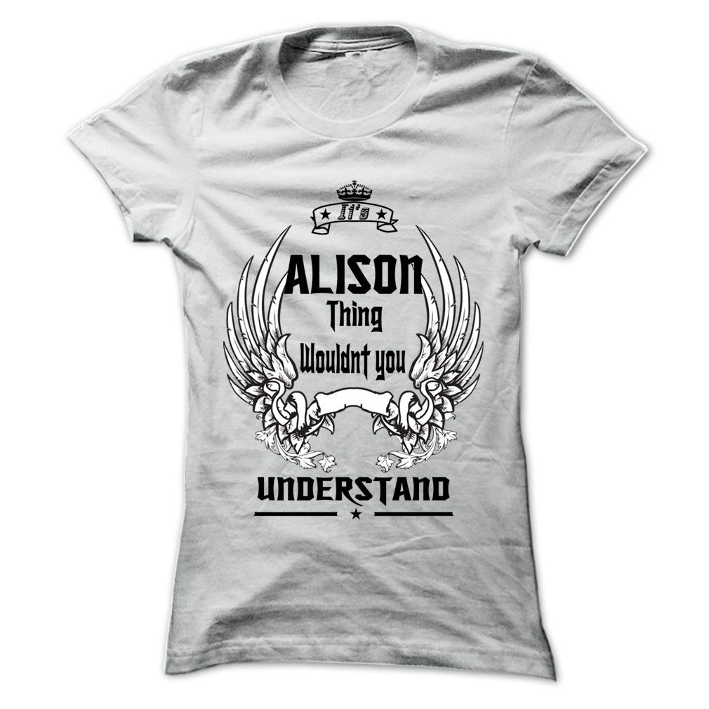 Is ALISON Thing - 999 Cool Name Shirt ! T Shirts, Hoodies. Check price ==► https://www.sunfrog.com/Outdoor/Is-ALISON-Thing--999-Cool-Name-Shirt-.html?41382