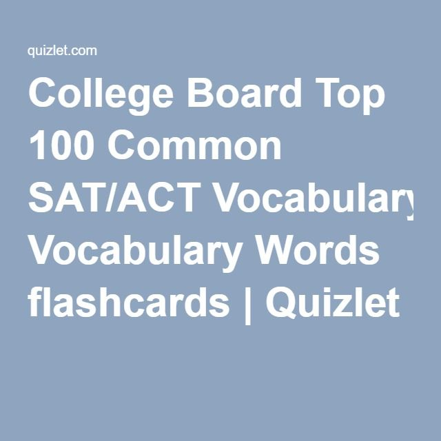 College Board Top 100 Common Sat Act Vocabulary Words Flashcards