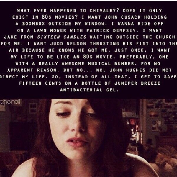 'What Ever Happened To Chivalry?' -- Emma Stone