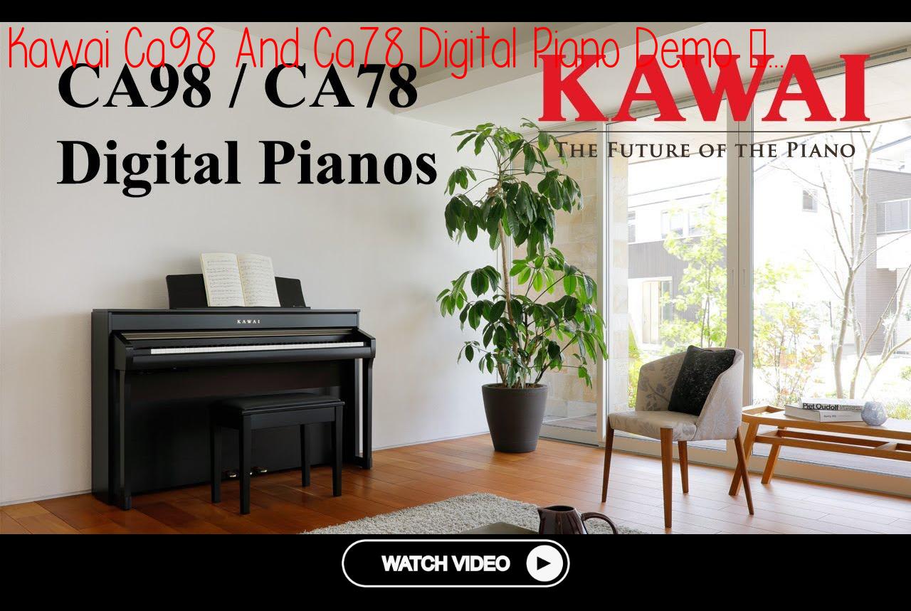 Kawai Ca98 And Ca78 Digital Piano Demo - English5
