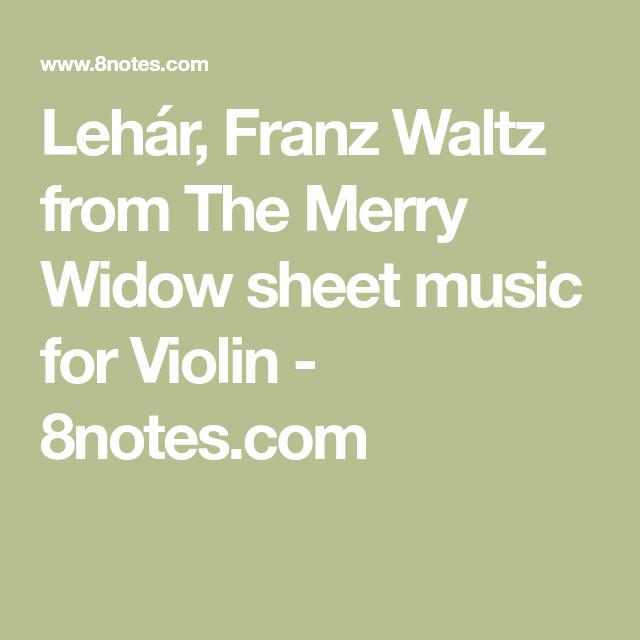 Lehar Franz Waltz From The Merry Widow Sheet Music For Violin 8notes Com Sheet Music Waltz Merry Widow