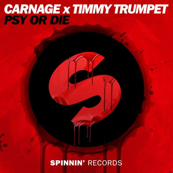 Carnage & Timmy Trumpet - Psy or Die (Extended Mix) - Single [iTunes