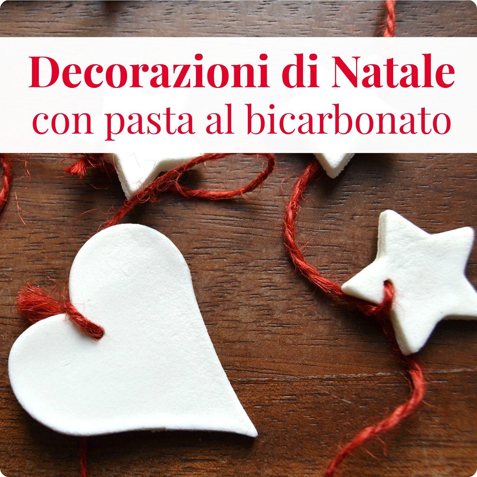 Decorazioni natalizie con pasta al bicarbonato babygreen creativit christmas time - Decorazioni natalizie fatte a mano per bambini ...