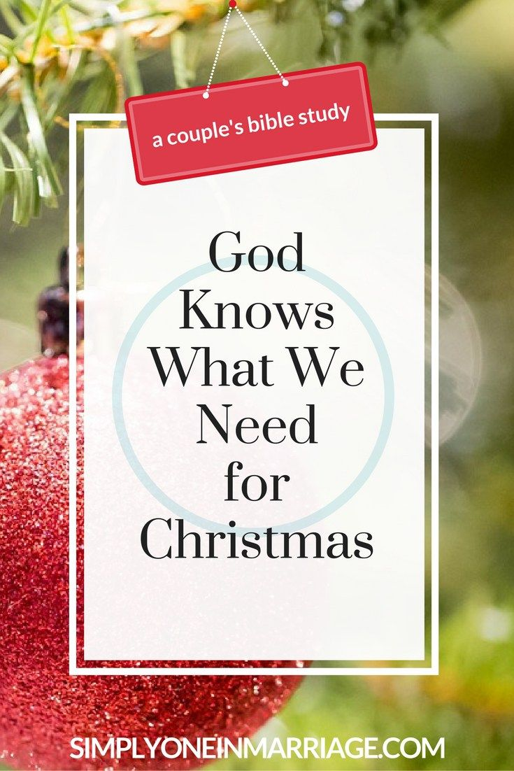 God Knows What We Need for Christmas | Bible