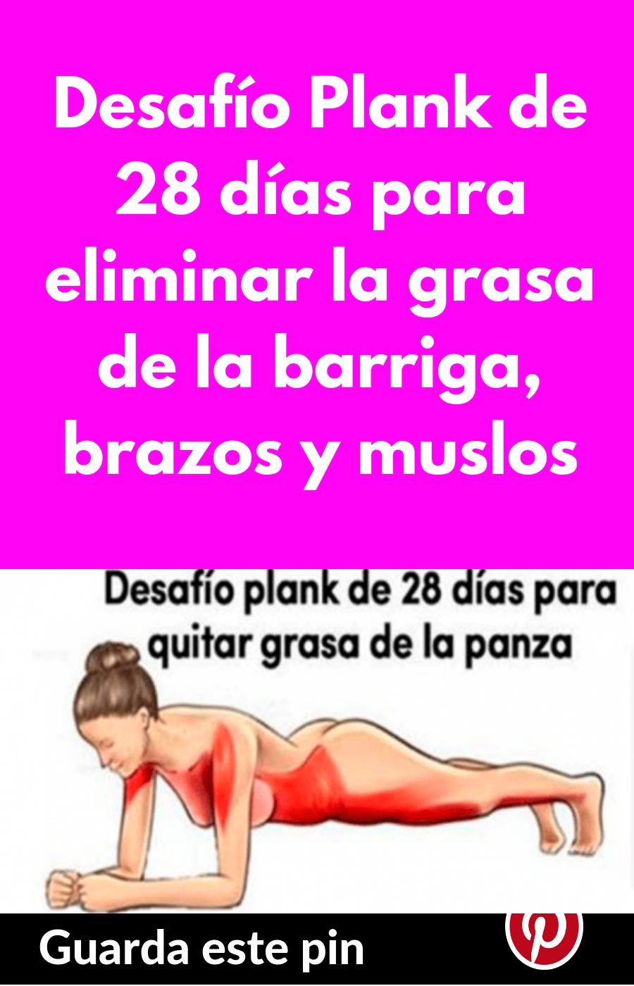 Desafío Plank De 28 Días Para Eliminar La Grasa De La Barriga Brazos Y Muslos Grasa Plank Barriga Health Body Abdominal