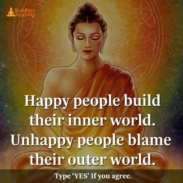 Buddha Quotes On War: Happy People Build Inner World Unhappy People Blame Outer