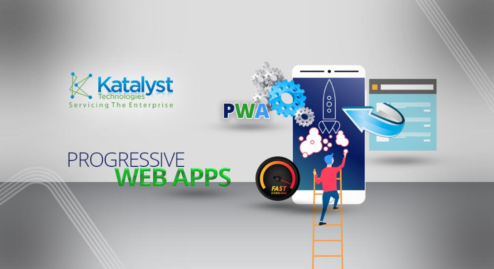 PWAs The Best of Both Worlds Katalyst Progressive Web