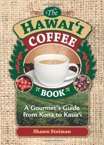 The Hawaii Coffee Book by Shawn Steiman, http://www.amazon.com/dp/0981508626/ref=cm_sw_r_pi_dp_4TQOtb0FAWKCZ