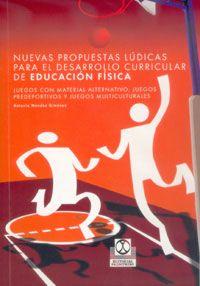 Nuevas propuestas lúdicas para el desarrollo curricular de educación física : juegos con material alternativo, juegos predeportivos y juegos multiculturales/ Antonio Méndez Giménez. Ver en el catálogo: http://cisne.sim.ucm.es/record=b3298061~S6*spi